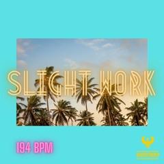 Slight Work 194 BPM