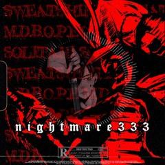 NIGHTMARE333 w/ @solitari