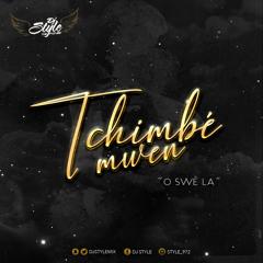 Tchimbé Mwen ( O SWÈ LA ) DjStyleTheFuture ( 2021 )