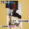 Cold (Maesic Remix) [feat. Future]