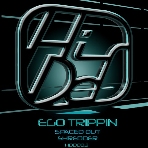 Ego Trippin - Spaced out The Shredder