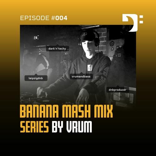 Banana Mash #004 — VRUM [DARK'N'TECHY MIX]