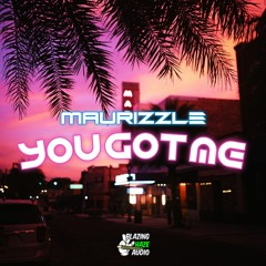Maurizzle - You Got Me (FREE DOWNLOAD)