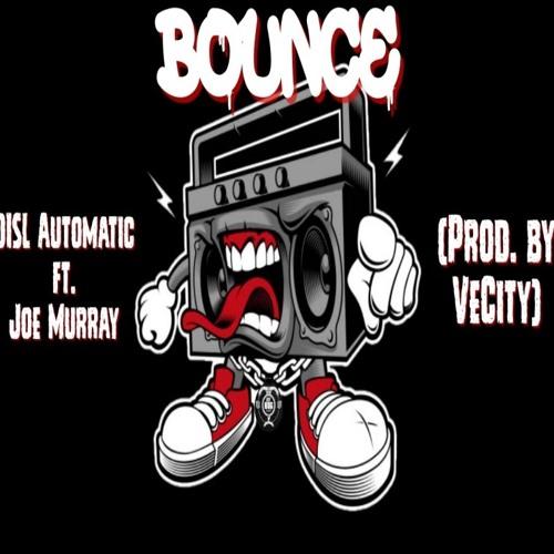 BOUNCE - DISL Automatic ft. Joe Murray