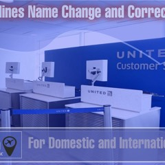 United Airlines Name Change And Correction Policy For Domestic And International Tickets
