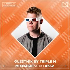 Laidback Luke Presents: Triple M Guestmix   Mixmash Radio #332