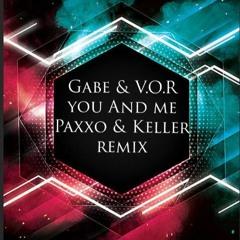 Gabe & Marcello V.O.R - You And Me (Paxxo e Tom Keller Remix) FREE DOWNLOAD