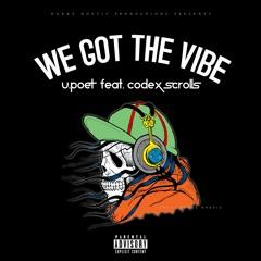 U.Poet ft Codex Scrolls, We got the vibez Prod Danke Noetic