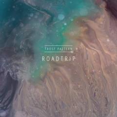 Frost Pattern - Roadtrip (Original Mix)
