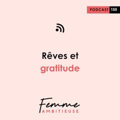 (155) Rêves et gratitude