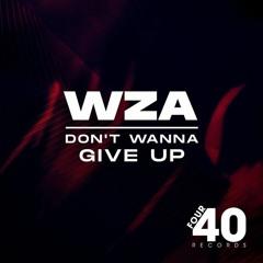 WZA - Don't Wanna Give Up