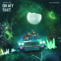On My Shit (feat. Joey Bada$$)