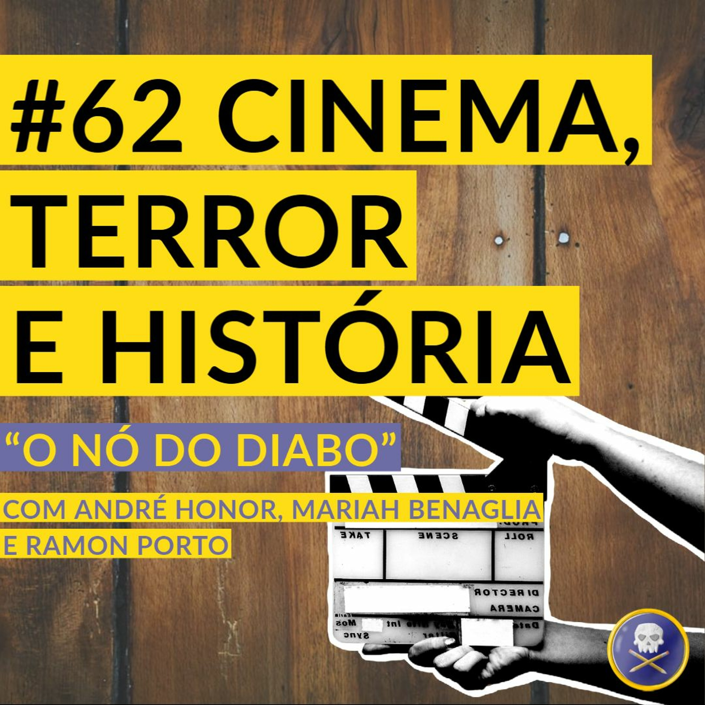 """História Pirata #62 - Cinema, Terror e História - """"O Nó do Diabo"""""""