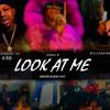 Look At Me - (feat. Cardi B & Billionaire Black)
