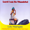 Lord I Am so Thankful (feat. Victor Haangala & The Little Praise Singers)