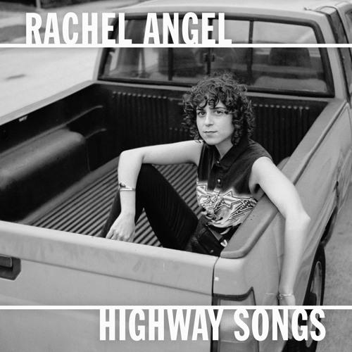 Rachel Angel - Highway Songs EP