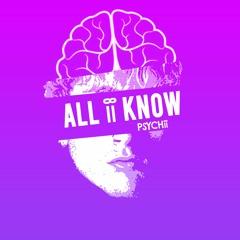 All I Know (PSYCHii mod)