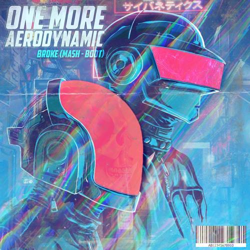 One More Aerodynamic - BROKE MashBoot