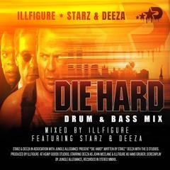Die Hard DnB Mix - Illfigure feat. Starz & Deeza (FREE DOWNLOAD)