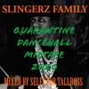 Download SLINGERZ FAMILY QUARANTINE DANCEHALL MIXTAPE 2020 MIXED BY SELECTOR TALLBOSS. Mp3