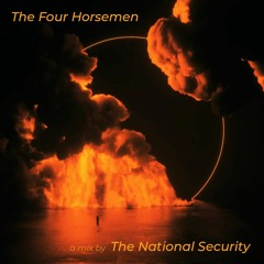 The Four Horsemen - A mix by The National Security