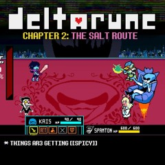 Deltarune Chapter 2: The Salt Route - Fight Back