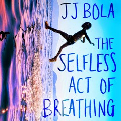 The Selfless Act of Breathing by JJ Bola, read by Oseloka Obi (Audiobook extract)