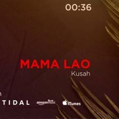 Kusah - Mama Lao [Afrobitia 2021]