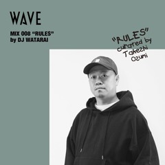 """WAVE MIX 008 """"RULES"""" FEATURED 90's JAPANESE  HIPHOP MIX by DJ WATARAI"""
