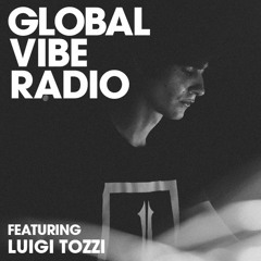 Global Vibe Radio 256 Feat. Luigi Tozzi (Hypnus Records, Outis Music)