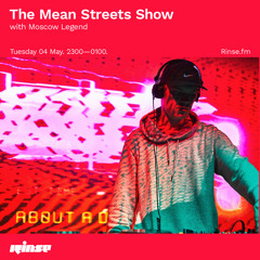 The Mean Streets Show w/ Boylan, Silas, D.O.K, P Jam + guest mix from Moscow Legend - 04 May 2021