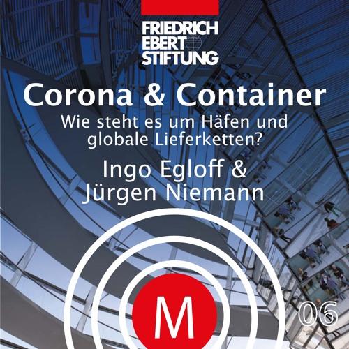 MK06 Corona und Container - Wie steht es um Häfen und globale Lieferketten?
