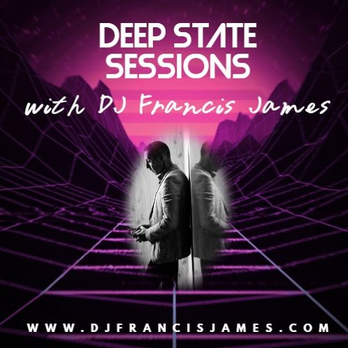 Deep State Sessions with DJ Francis James Episode Nr. 23