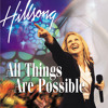 All Things Are Possible (Reprise / Live / All Things Are Possible Album Version)