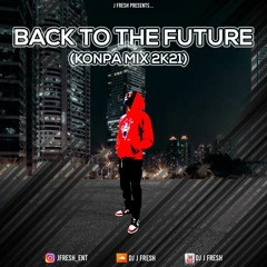 Back To the Future (Konpa Mix 2k21)