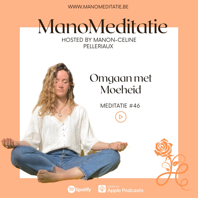 Meditatie #46: Omgaan met Moeheid