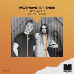 Wave Wave - Missing U (feat. EMIAH) [NOYSE Remix]