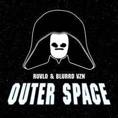 RUVLO & Blurrd Vzn - Outer Space