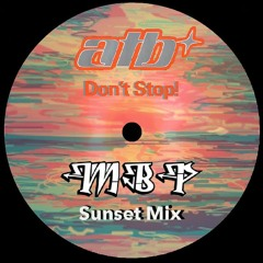 ATB - Dont Stop (MBP'S Sunset Mix)