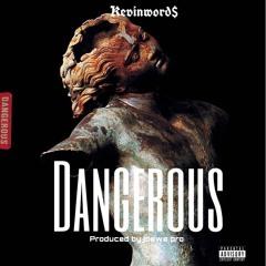 Dangerous (Prod by Joewe pro )