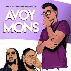 YAYA FT TEY - Avoy Mons Prod By DJ ANI