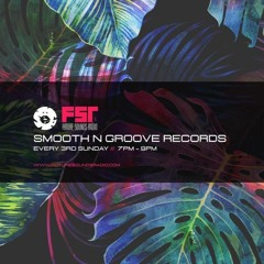 SMOOTH N GROOVE RECORDS - #126 - [Recorded live on Future Sounds Radio] - 18th July 2021