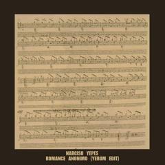 FREE DOWNLOAD: Narciso Yepes - Romance Anonimo (Yeröm Edit)