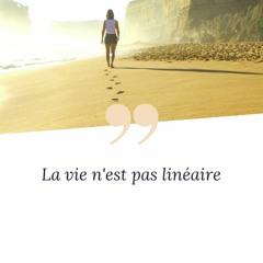 La vie n'est pas linéaire
