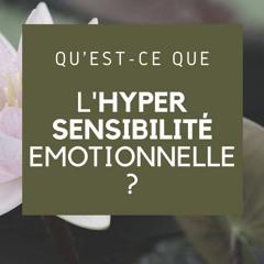 Qu'est Ce Que L'Hypersensibilité Émotionnelle