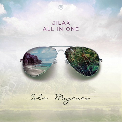 Jilax & All In One - Isla Mujeres (Original Mix) [Free Download]
