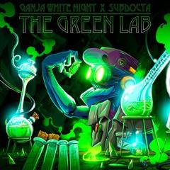 Ganja White Night x SubDocta - The Green Lab