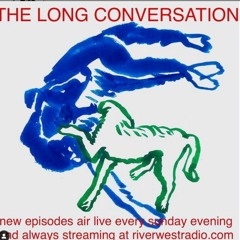 The Long Conversation NIGHT ACTION  Aug. 22, 2021