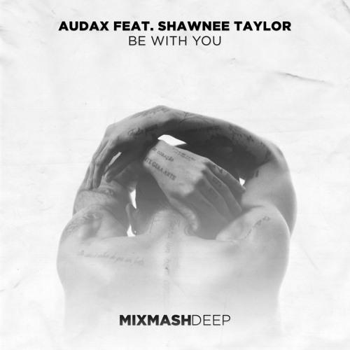 Audax feat Shawnee Taylor  [Mixmash Deep July 08, 2020]