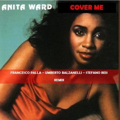 Anita Ward - Cover Me (Francesco Palla - Umberto Balzanelli - Stefano Reis Remix)